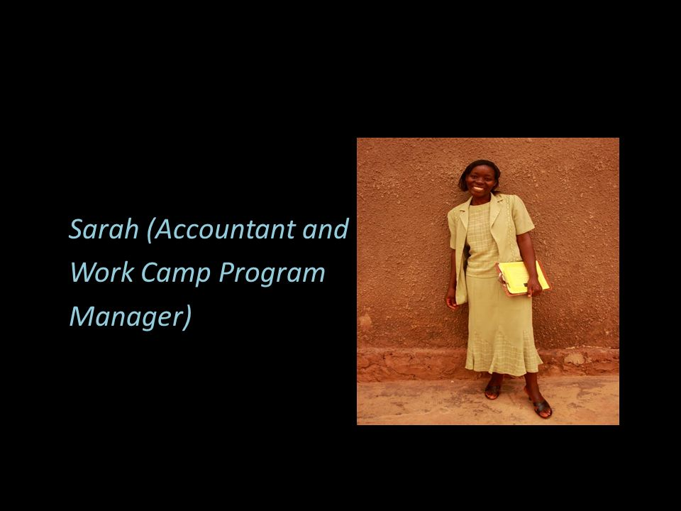 Sarah (Accountant and Work Camp Program Manager)