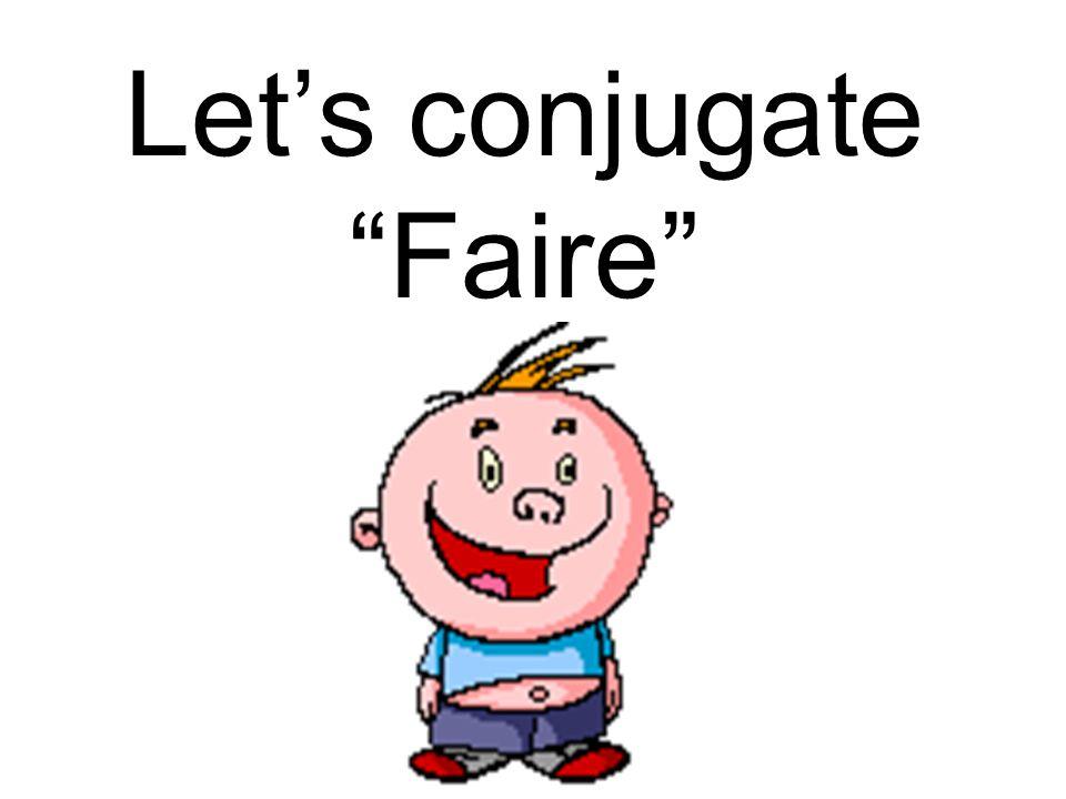 Lets conjugate Faire
