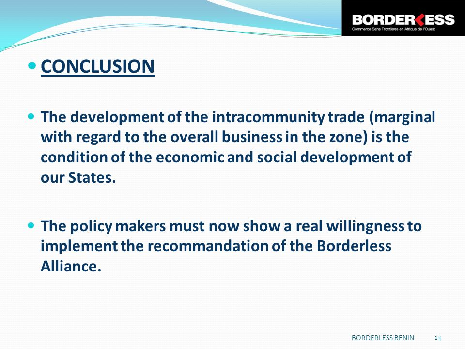 CONCLUSION The development of the intracommunity trade (marginal with regard to the overall business in the zone) is the condition of the economic and social development of our States.