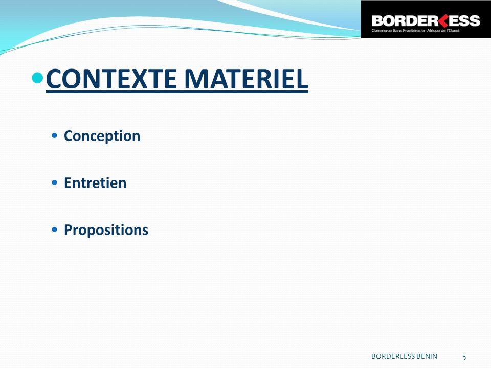 CONTEXTE MATERIEL Conception Entretien Propositions BORDERLESS BENIN 5