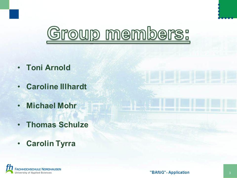Toni Arnold Caroline Illhardt Michael Mohr Thomas Schulze Carolin Tyrra BAföG - Application 3