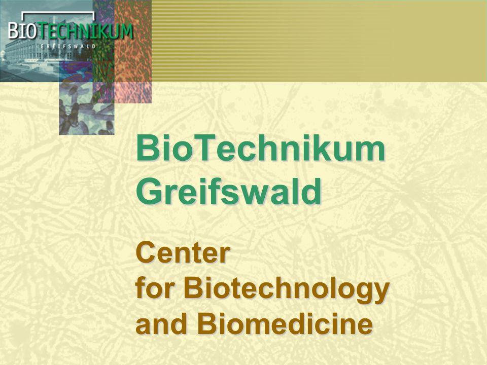 BioTechnikum Greifswald Center for Biotechnology and Biomedicine