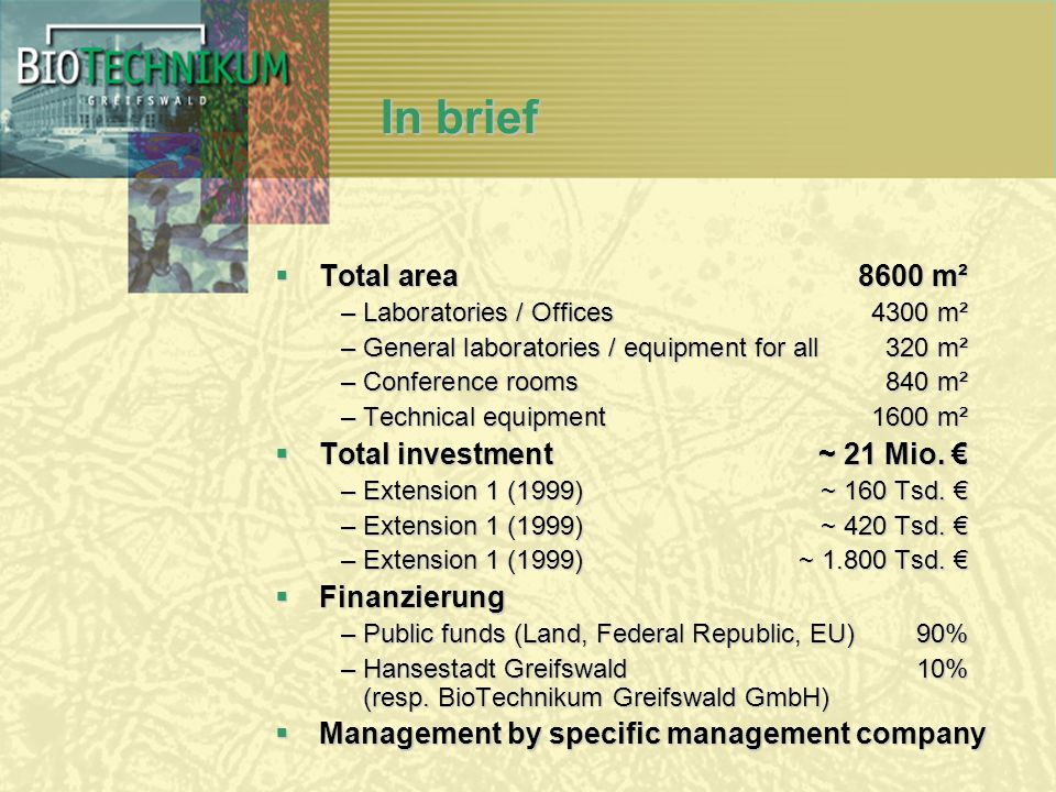 In brief Total area8600 m² Total area8600 m² –Laboratories / Offices4300 m² –General laboratories / equipment for all320 m² –Conference rooms840 m² –T