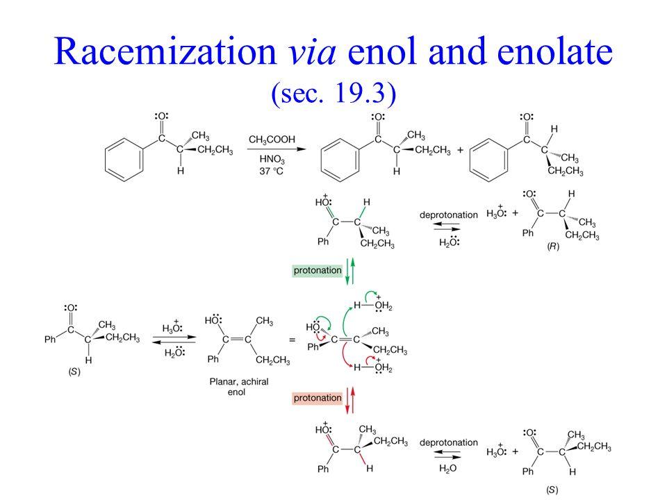 Racemization via enol and enolate (sec. 19.3)