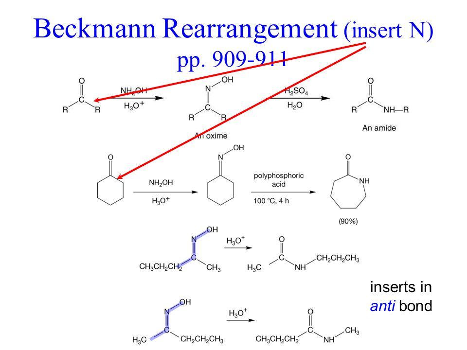 Beckmann Rearrangement (insert N) pp. 909-911 inserts in anti bond