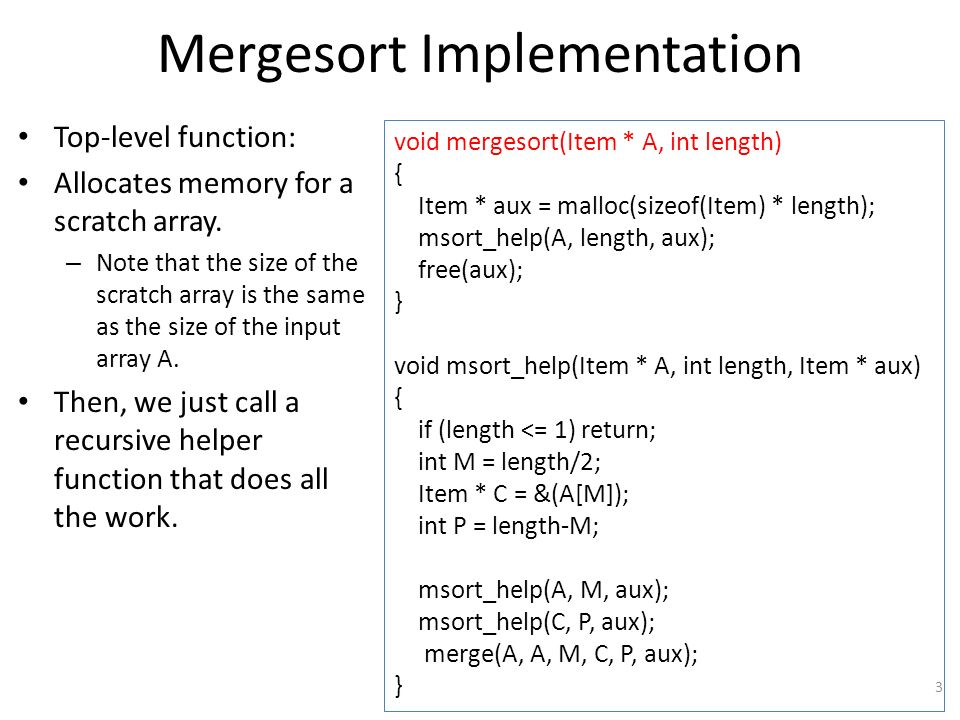 Mergesort Implementation Top-level function: Allocates memory for a scratch array.