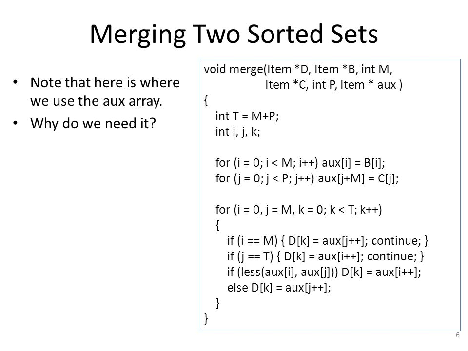 Merging Two Sorted Sets Note that here is where we use the aux array.