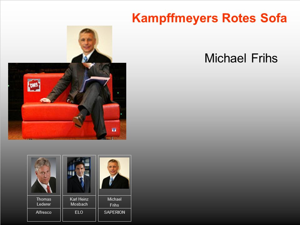 Michael Frihs Kampffmeyers Rotes Sofa Thomas Lederer Alfresco Karl Heinz Mosbach ELO Michael Frihs SAPERION