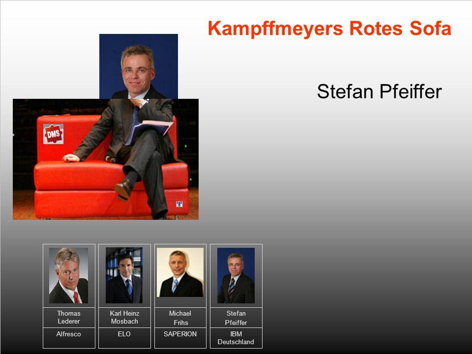 Stefan Pfeiffer IBM Deutschland Stefan Pfeiffer Kampffmeyers Rotes Sofa Thomas Lederer Alfresco Karl Heinz Mosbach ELO Michael Frihs SAPERION