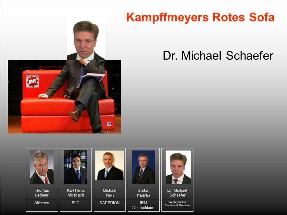Stefan Pfeiffer IBM Deutschland Dr. Michael Schaefer Westernacher Products & Services Dr.