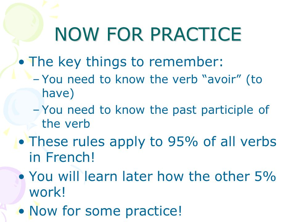 2.ACTION IN THE PAST A few verbs do not follow this rule, and have to be remembered separately.