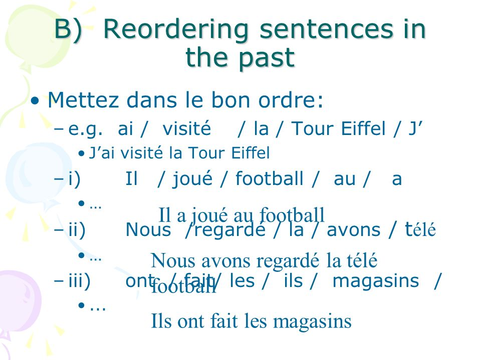 A) Remembering the verb avoir.. J__I have Tu __You have (singular) Il/Elle/On _He/she/one has Nous _____We have Vous ____You have (plural) Ils/Elles _