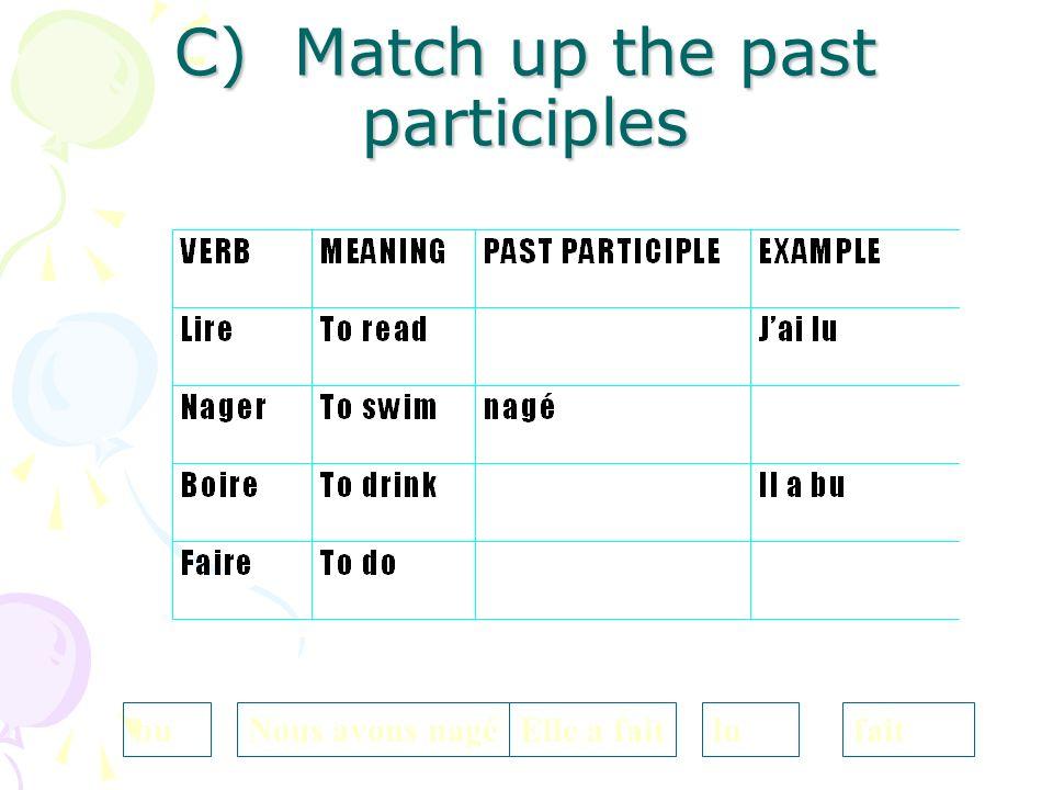 B) Reordering sentences in the past Mettez dans le bon ordre: –e.g. ai / visité / la / Tour Eiffel / J Jai visité la Tour Eiffel –i) Il / joué / footb