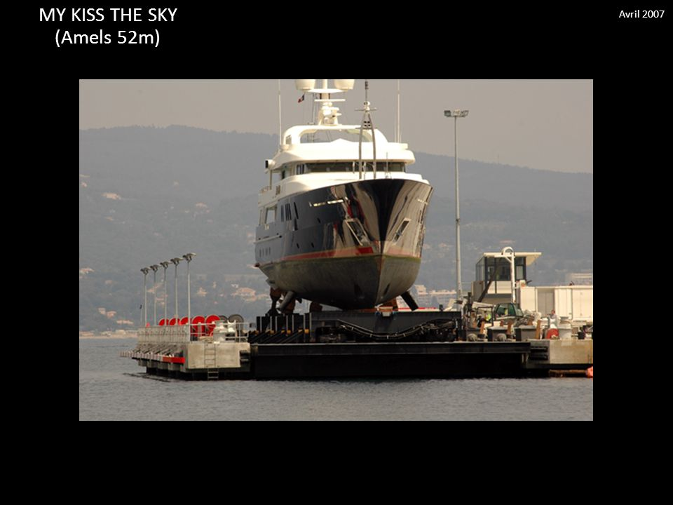 MY KISS THE SKY (Amels 52m) Avril 2007