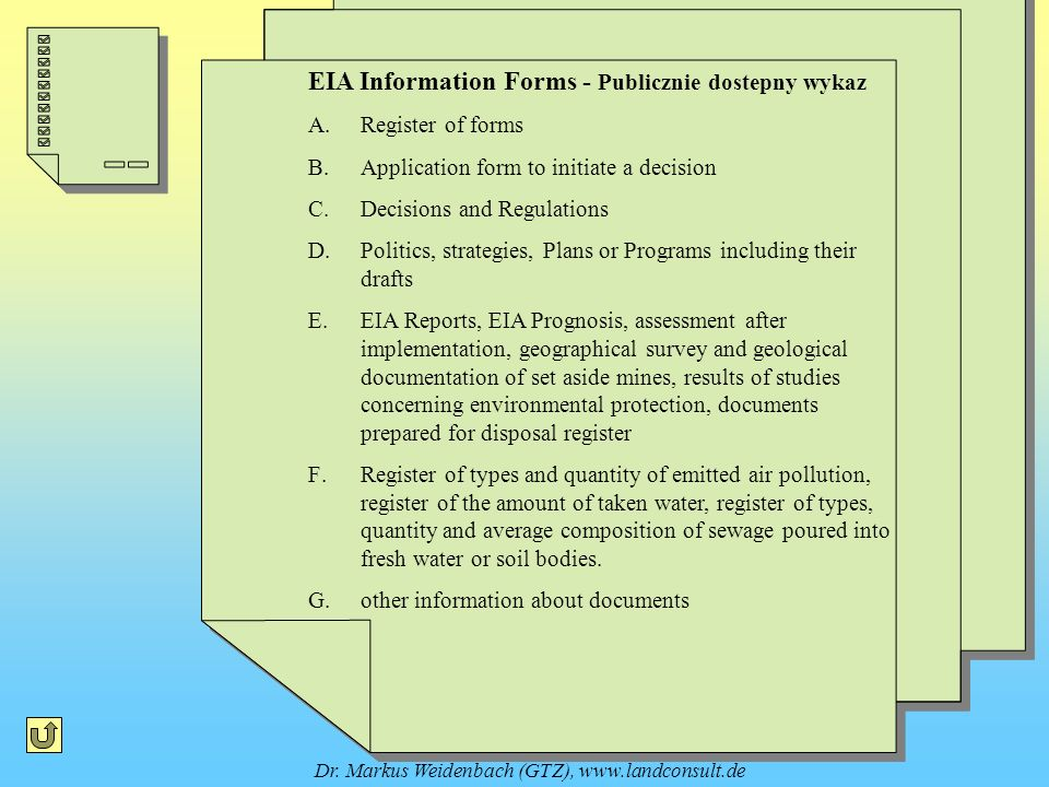 Dr. Markus Weidenbach (GTZ), www.landconsult.de EIA Information Forms - Publicznie dostepny wykaz A.Register of forms B.Application form to initiate a