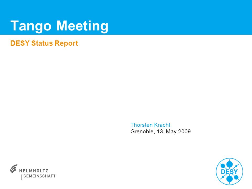 Tango Meeting DESY Status Report Thorsten Kracht Grenoble, 13. May 2009