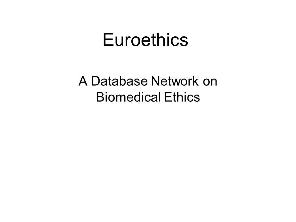 Euroethics A Database Network on Biomedical Ethics
