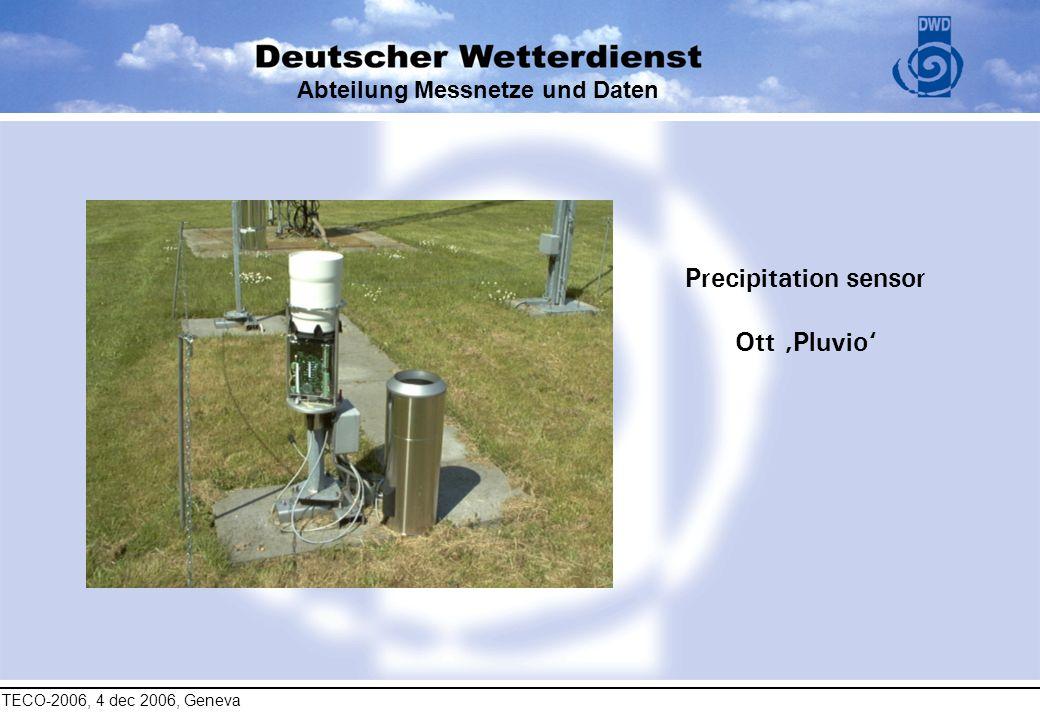 TECO-2006, 4 dec 2006, Geneva Abteilung Messnetze und Daten Precipitation sensor Ott Pluvio