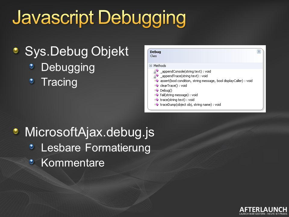 Sys.Debug Objekt Debugging Tracing MicrosoftAjax.debug.js Lesbare Formatierung Kommentare