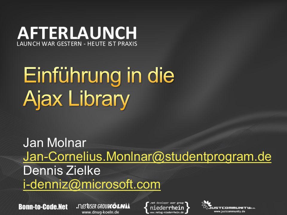 www.dnug-koeln.de www.justcommunity.de Jan Molnar Jan-Cornelius.Monlnar@studentprogram.de Dennis Zielke i-denniz@microsoft.com
