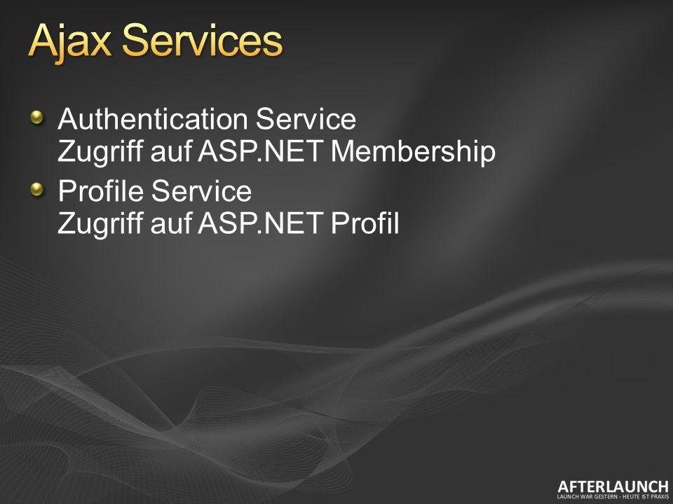Authentication Service Zugriff auf ASP.NET Membership Profile Service Zugriff auf ASP.NET Profil