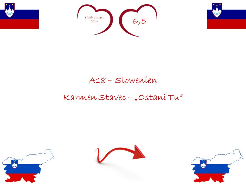 6,5 A18 – Slowenien Karmen Stavec – Ostani Tu