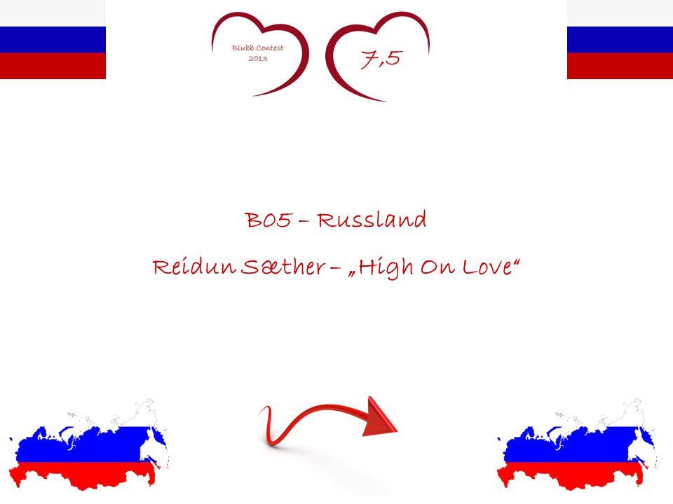 7,5 B05 – Russland Reidun Sæther – High On Love