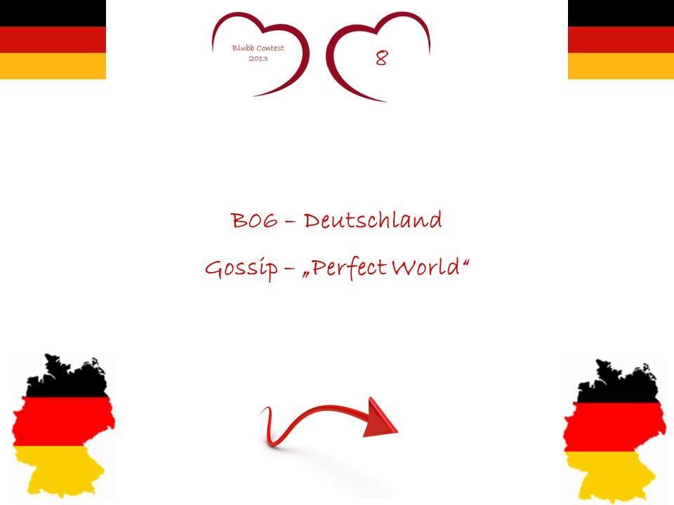 8 B06 – Deutschland Gossip – Perfect World