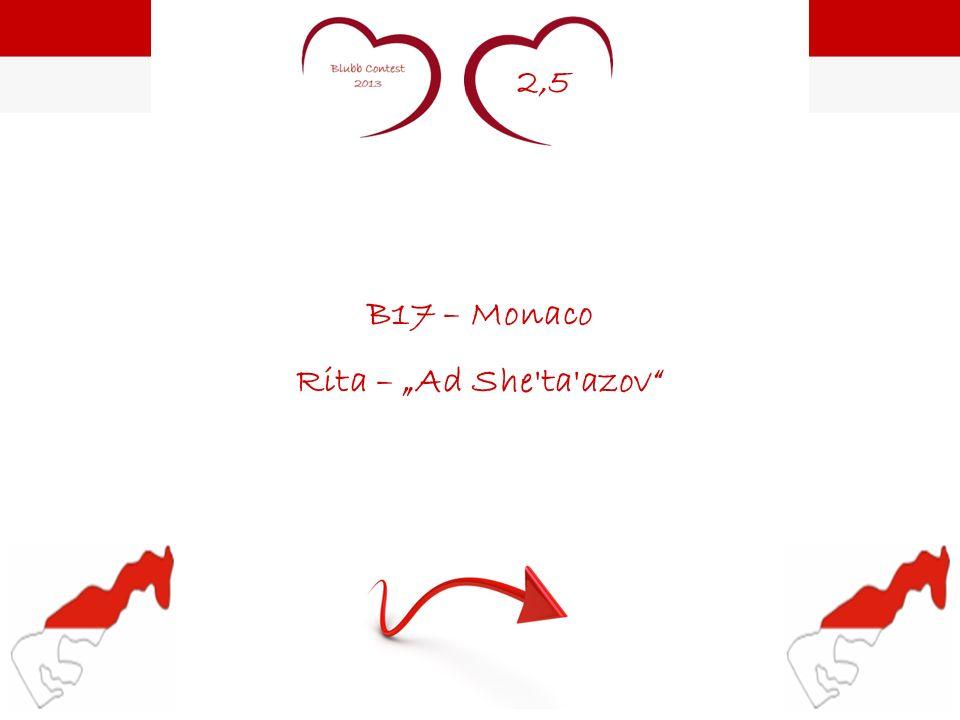 2,5 B17 – Monaco Rita – Ad She'ta'azov