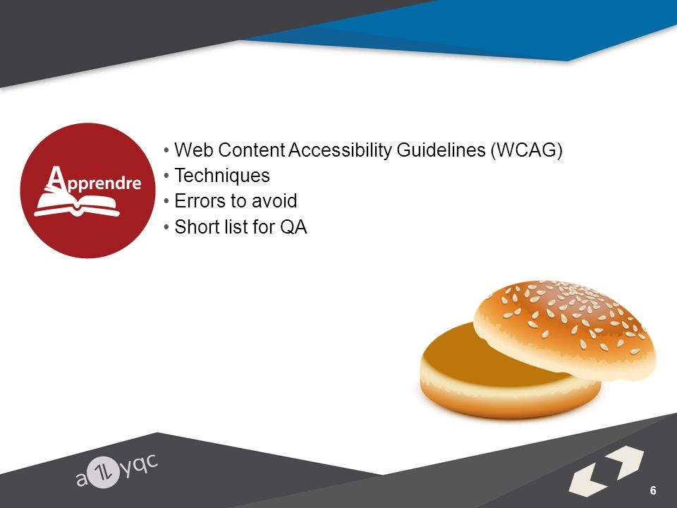 Web Content Accessibility Guidelines (WCAG) Techniques Errors to avoid Short list for QA 6