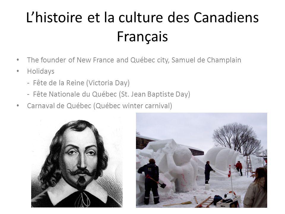 Lhistoire et la culture des Canadiens Français The founder of New France and Québec city, Samuel de Champlain Holidays - Fête de la Reine (Victoria Da