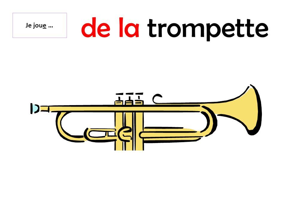 de la trompette Je joue …