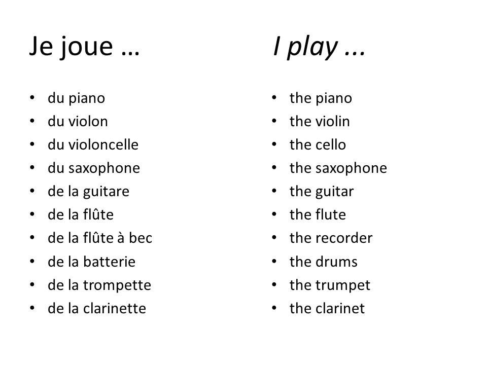 Je joue …I play...