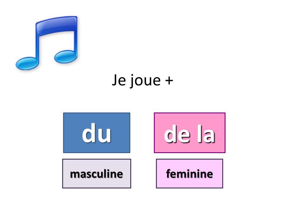 Je joue + du de la masculinefeminine
