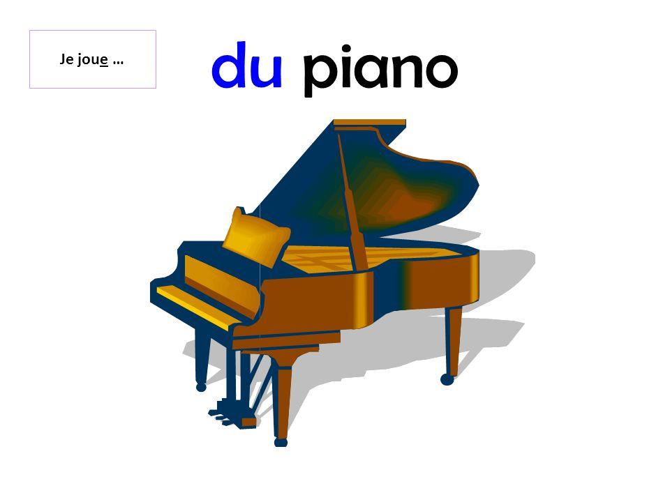 du piano Je joue …