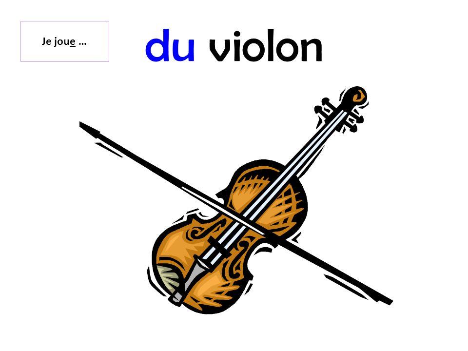 du violon Je joue …