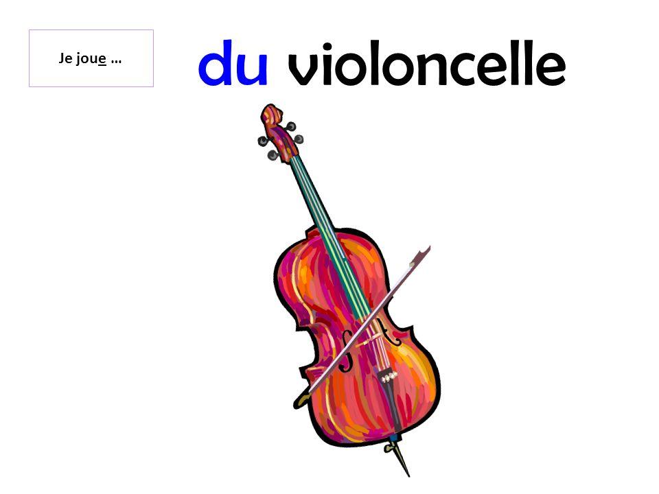du violoncelle Je joue …