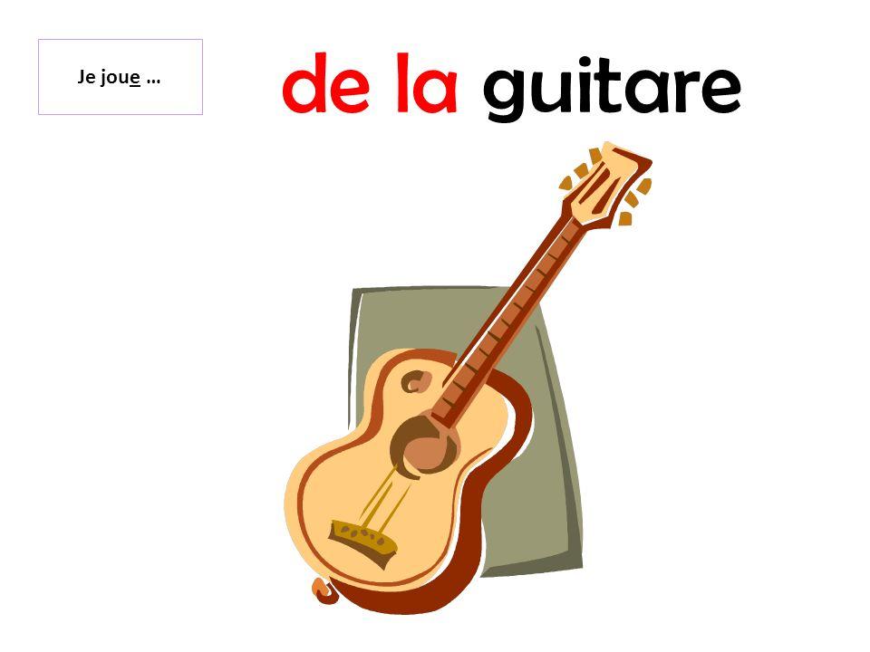 de la guitare Je joue …