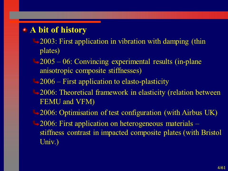 5/61 A bit of history 2007: Application to elastography (MRI) 2007: First application to viscoplasticity (coll.