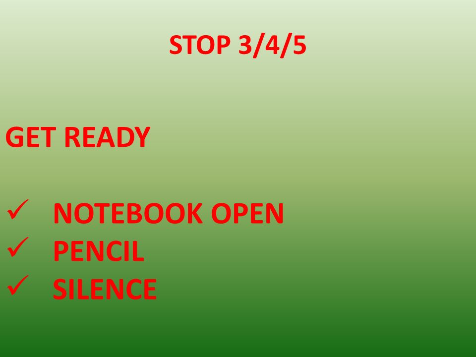 STOP 3/4/5 GET READY NOTEBOOK OPEN PENCIL SILENCE
