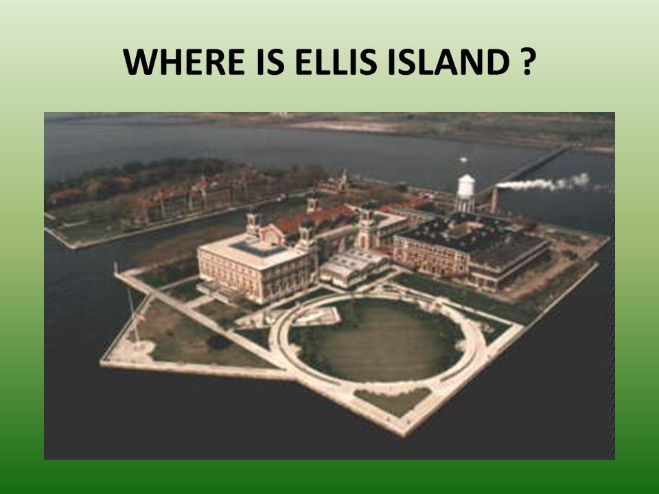WHERE IS ELLIS ISLAND ?