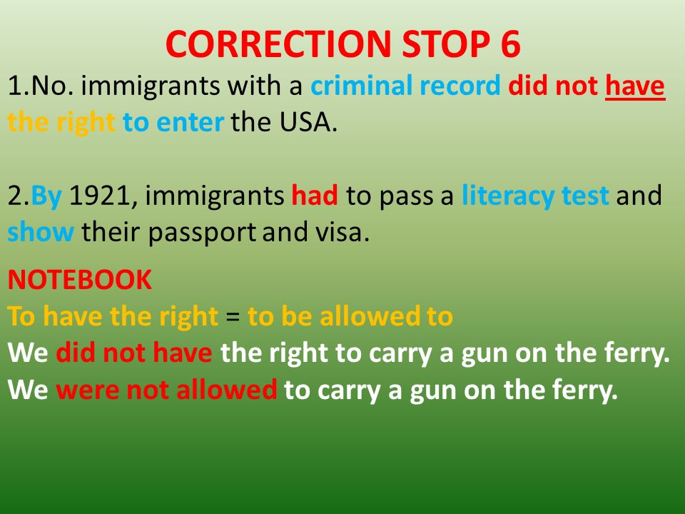 CORRECTION STOP 6 1.No. immigrants with a criminal record did not have the right to enter the USA.