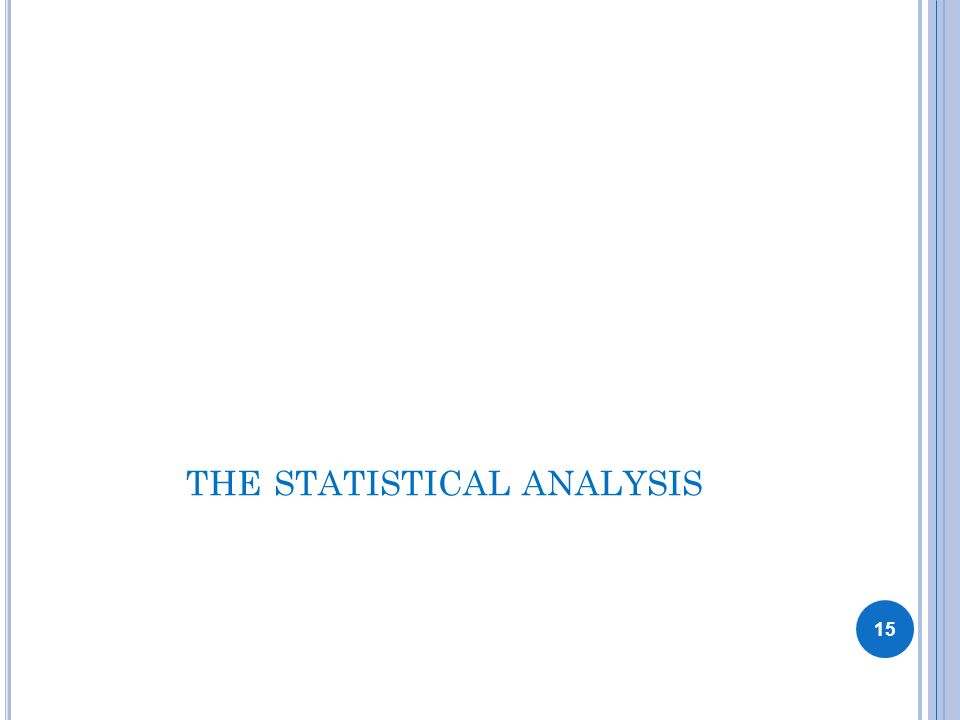 THE STATISTICAL ANALYSIS 15
