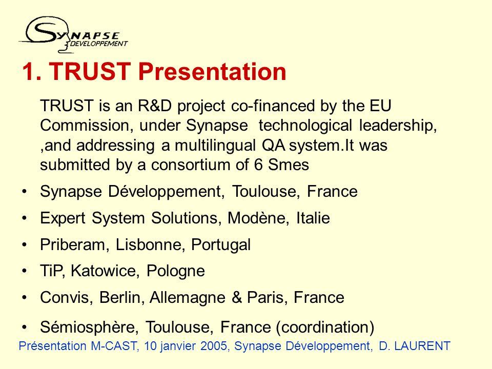 Présentation M-CAST, 10 janvier 2005, Synapse Développement, D. LAURENT 1. TRUST Presentation TRUST is an R&D project co-financed by the EU Commission