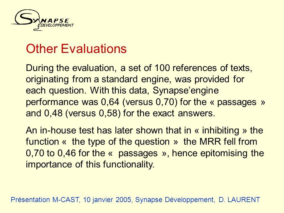 Présentation M-CAST, 10 janvier 2005, Synapse Développement, D. LAURENT Other Evaluations During the evaluation, a set of 100 references of texts, ori