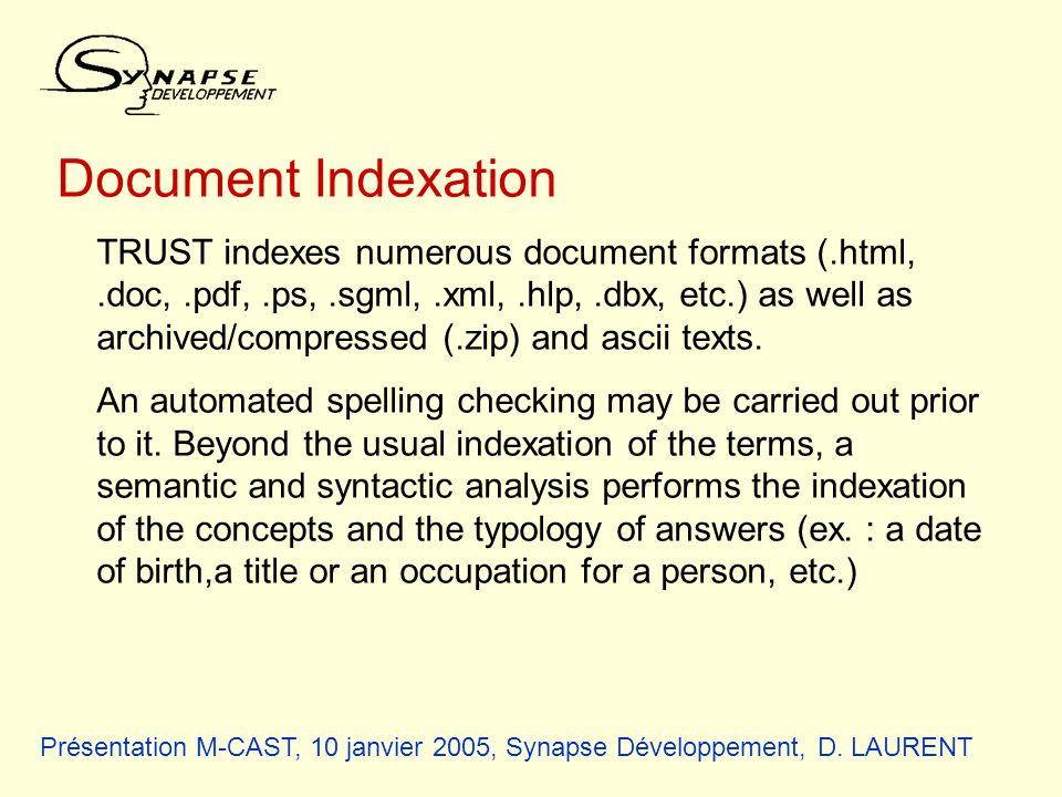 Présentation M-CAST, 10 janvier 2005, Synapse Développement, D. LAURENT Document Indexation TRUST indexes numerous document formats (.html,.doc,.pdf,.
