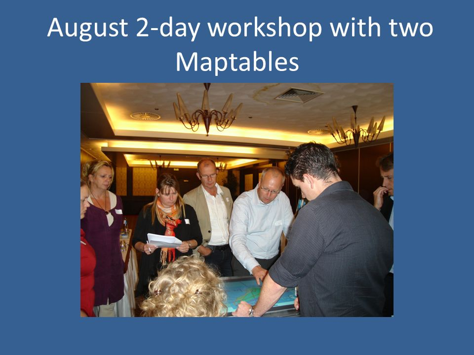 August 2-day workshop with two Maptables