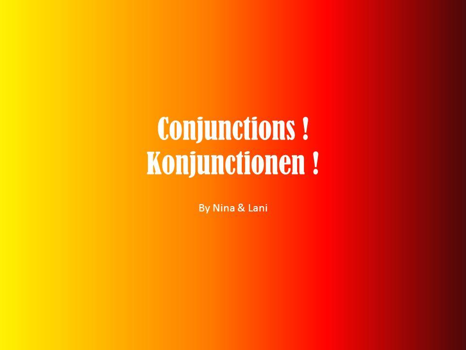 Conjunctions ! Konjunctionen ! By Nina & Lani