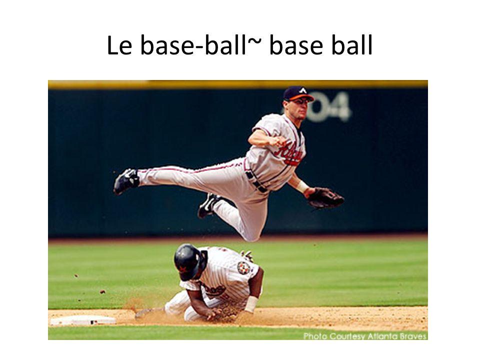 Le base-ball~ base ball