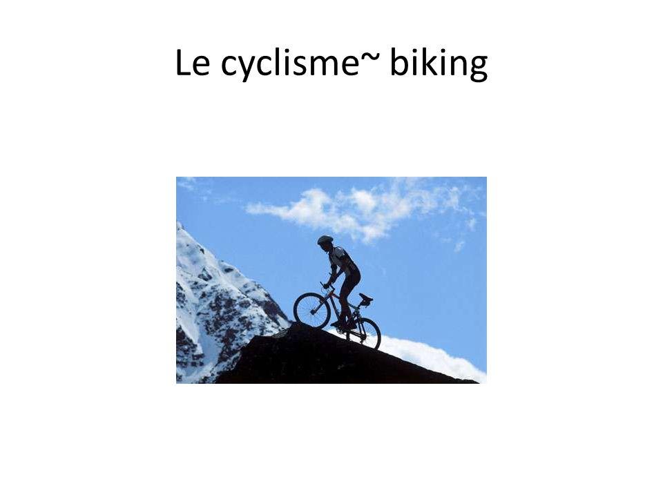 Le cyclisme~ biking